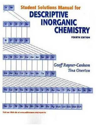 Descriptive Inorganic Chemistry: Student Solutions Manual by Geoffrey Rayner-Canham