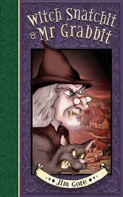 Witch Snatchit & MR Grabbit by Jim Gore