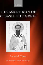 The Asketikon of St Basil the Great by Anna M Silvas