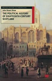 The Political History of Eighteenth-Century Scotland by John Stuart Shaw image