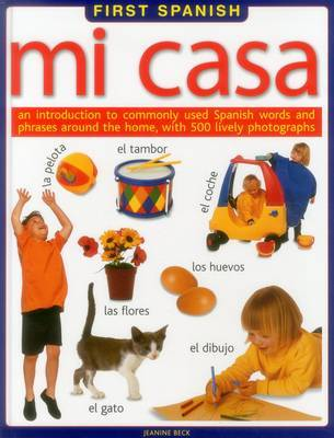 First Spanish: Mi Casa by Jeanine Beck image