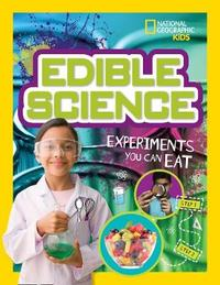 Edible Science by National Geographic Kids