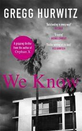 We Know by Gregg Hurwitz
