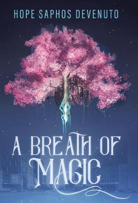A Breath of Magic by Hope Saphos Devenuto