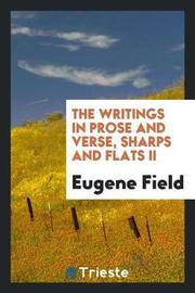 The Writings in Prose and Verse, Sharps and Flats II by Eugene Field image