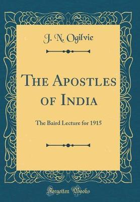 The Apostles of India by J. N. Ogilvie