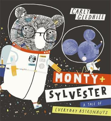 Monty and Sylvester A Tale of Everyday Astronauts by Carly Gledhill image