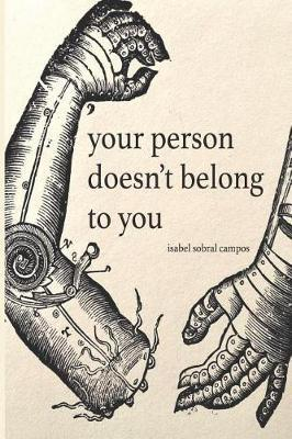 Your Person Doesn't Belong to You by Isabel Sobral Campos image