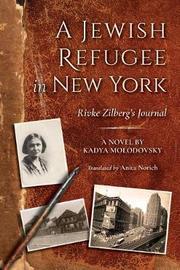 A Jewish Refugee in New York by Kadya Molodovsky