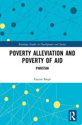 Poverty Alleviation and Poverty of Aid by Fayyaz Baqir