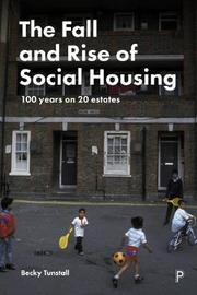 The Fall and Rise of Social Housing by Becky Tunstall