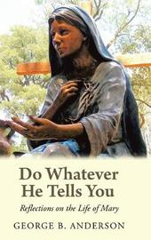 Do Whatever He Tells You by George B Anderson