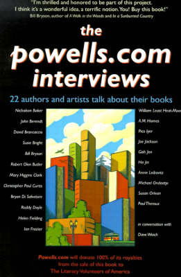 The powells.com Interviews: 22 Authors and Artists Talk about Their Books by Dave Weich image