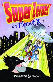Super Zeroes on Planet X by Rhiannon Lassiter image