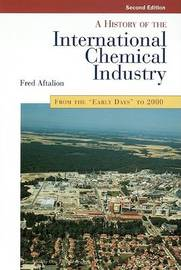 History of the International Chemical Industry by Fred Aftalion image