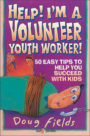 Help! I'm a Volunteer Youth Worker by Doug Fields image