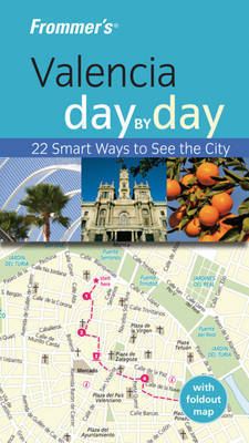 Frommer's Valencia Day by Day by Timothy Birch