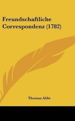 Freundschaftliche Correspondenz (1782) by Thomas Abbt