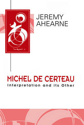 Michel de Certeau by Jeremy Ahearne