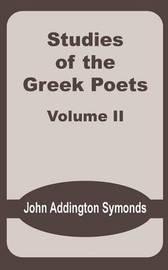 Studies of the Greek Poets (Volume Two) by John Addington Symonds image