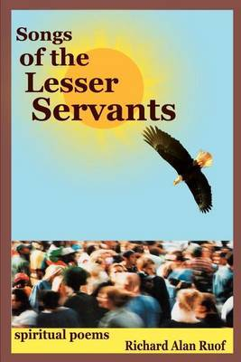 Songs of the Lesser Servants: Spiritual Poems by Richard Alan Ruof image