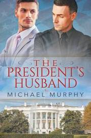 The President's Husband by Michael Murphy