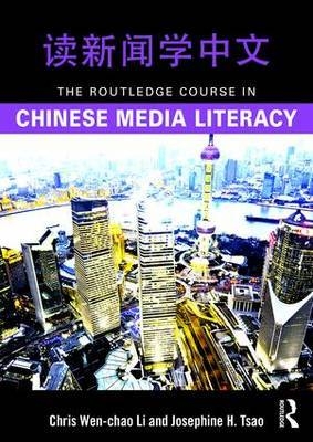 The Routledge Course in Chinese Media Literacy by Chris Wen-Chao Li