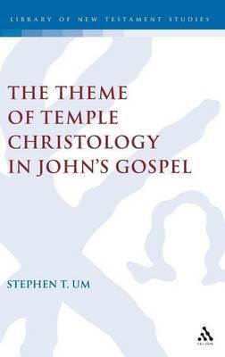 Theme of Temple Christology in John's Gospel by Stephen Um image