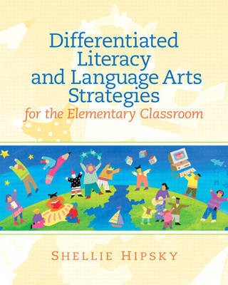 Differentiated Literacy and Language Arts Strategies for the Elementary Classroom by Shellie Hipsky image