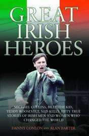Great Irish Heroes by Danny Conlon image