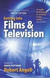 Getting Into Films and Television, 9th Edition by Robert Angell image