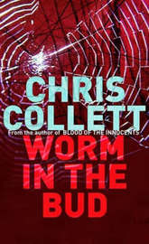 The Worm In The Bud by Chris Collett image