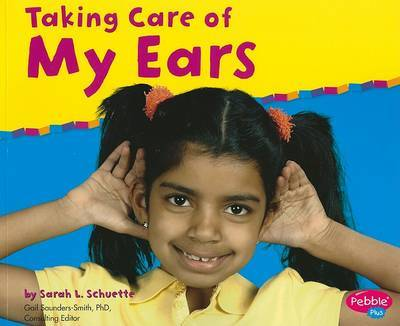 Taking Care of My Ears by Sarah L Schuette image