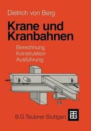 Krane Und Kranbahnen by Dietrich Von Berg