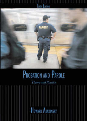 Probation and Parole by Howard Abadinsky