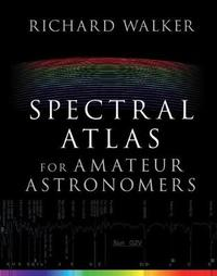 Spectral Atlas for Amateur Astronomers by Richard Walker
