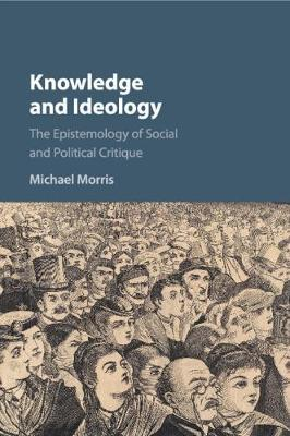 Knowledge and Ideology by Michael Morris image