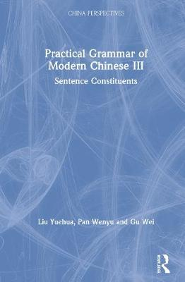 Practical Grammar of Modern Chinese III by Liu Yuehua