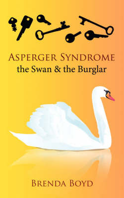 Asperger Syndrome, the Swan & the Burglar by Brenda Boyd image