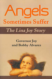 Angels Sometimes Suffer: The Lina Joy Story by Governor C Joy image