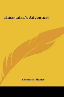 Hasisadra's Adventure by Thomas H.Huxley image