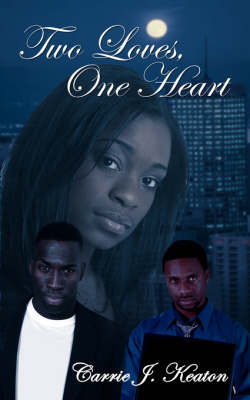 Two Loves, One Heart by Carrie J. Keaton