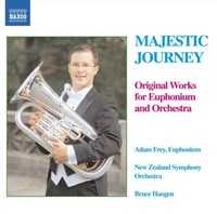 Majestic Journey - Original Works for Euphonium and Orchestra by Bruce Hangen