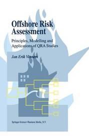 Offshore Risk Assessment by Jan Erik Vinnem