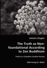 The Truth as Non-Foundational According to Zen Buddhism by Amelia L. Ziegler image