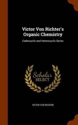 Victor Von Richter's Organic Chemistry by Victor Von Richter image