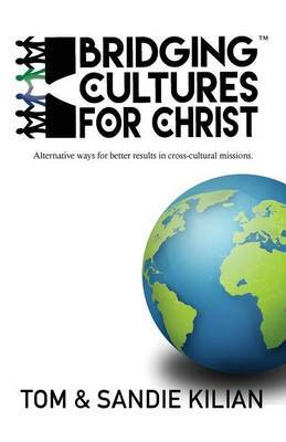 Bridging Cultures for Christ by Tom and Sandie Kilian image