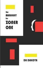 The Manhunt for Zoner One by Db Dakota image