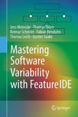 Mastering Software Variability with FeatureIDE by Jens Meinicke