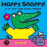 Mr Croc Board Book: Happy Snappy by Jo Lodge image